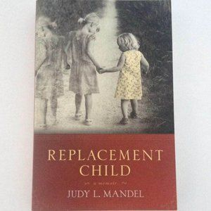 Replacement Child by Judy L. Mandel